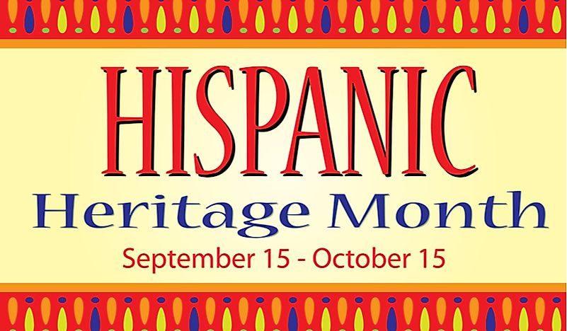 September and October is recognized as National Hispanic Heritage Month.