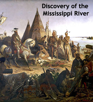 Discovery of Mississippi River